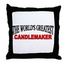 """""""The World's Greatest Candlemaker"""" Throw Pillow"""