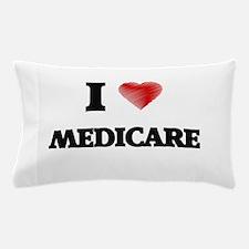 I Love Medicare Pillow Case