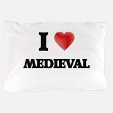 I Love Medieval Pillow Case