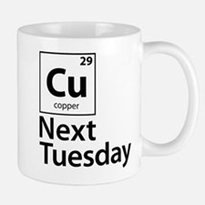 Cu Next Tuesday Mugs