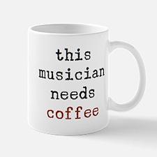Musician Needs Coffee Mug Mugs
