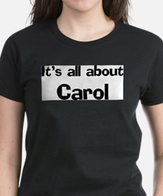It's all about Carol Ash Grey T-Shirt