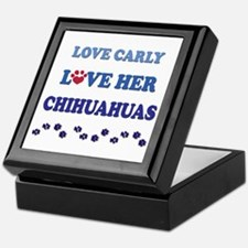 Love Carly Love Her Chihuahua Keepsake Box