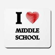 I Love Middle School Mousepad
