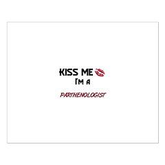 Kiss Me I'm a PARTHENOLOGIST Posters