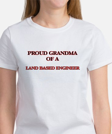 Proud Grandma of a Land Based Engineer T-Shirt