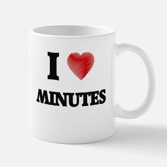 I Love Minutes Mugs