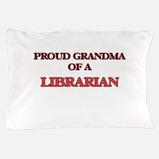 Proud Grandma of a Librarian Pillow Case