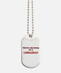 Proud Grandma of a Librarian Dog Tags