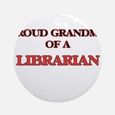 Proud Grandma of a Librarian Round Ornament
