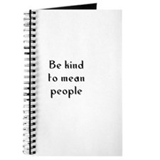 Be kind to mean people Journal
