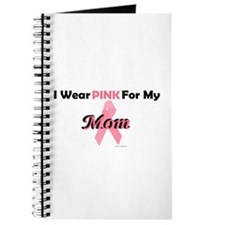 I Wear Pink For My Mom 4 Journal