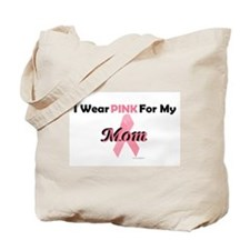 I Wear Pink For My Mom 4 Tote Bag