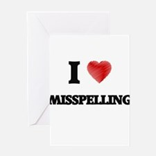 I Love Misspelling Greeting Cards