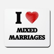 I Love Mixed Marriages Mousepad