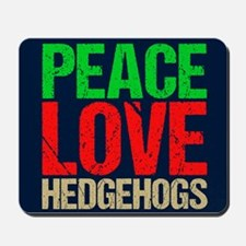 Peace Love Hedgehogs Mousepad