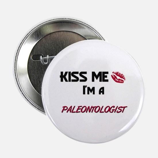 Kiss Me I'm a PALEONTOLOGIST Button