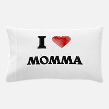 I Love Momma Pillow Case