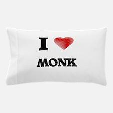 I Love Monk Pillow Case