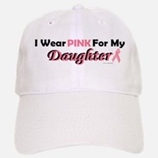 I Wear Pink For My Daughter 4 Baseball Baseball Cap