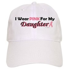 I Wear Pink For My Daughter 4 Hat