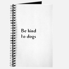Be kind to dogs Journal