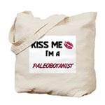 Kiss Me I'm a PALEOBOTANIST Tote Bag