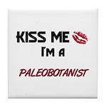 Kiss Me I'm a PALEOBOTANIST Tile Coaster