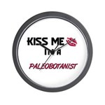 Kiss Me I'm a PALEOBOTANIST Wall Clock