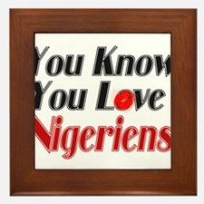 You Love Nigeriens Framed Tile