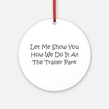 trailer park Ornament (Round)