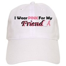 I Wear Pink For My Friend 4 Baseball Cap