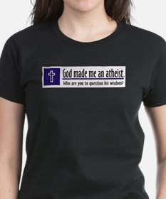God Made Me An Atheist Tee