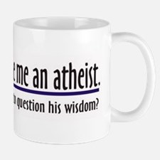 God Made Me An Atheist Mug