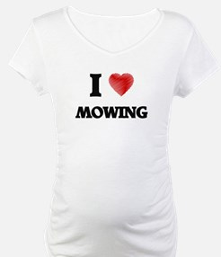 I Love Mowing Shirt