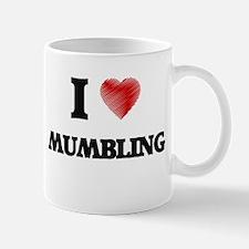 I Love Mumbling Mugs