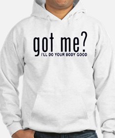 Got Me? I'll Do Your Body Go Hoodie