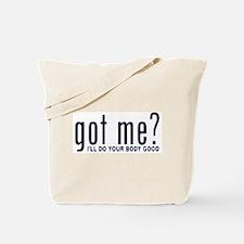 Got Me? I'll Do Your Body Go Tote Bag