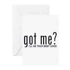 Got Me? I'll Do Your Body Go Greeting Cards (Pk o