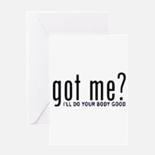 Got Me? I'll Do Your Body Go Greeting Card