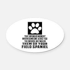 Field Spaniel Awkward Dog Designs Oval Car Magnet