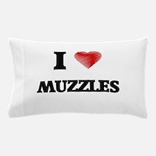 I Love Muzzles Pillow Case