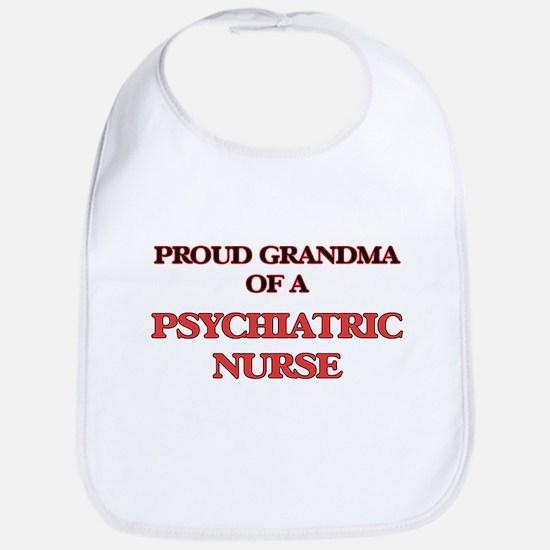 Proud Grandma of a Psychiatric Nurse Bib