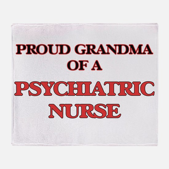 Proud Grandma of a Psychiatric Nurse Throw Blanket