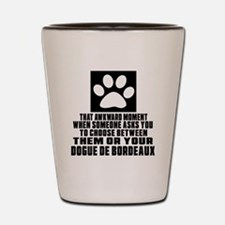 Dogue de Bordeaux Awkward Dog Designs Shot Glass
