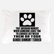 Dandie Dinmont Terrier Awkward Dog Des Pillow Case