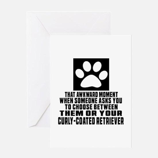Curly-Coated Retriever Awkward Dog D Greeting Card