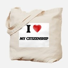 I love My Citizenship Tote Bag