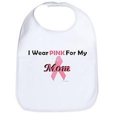 I Wear Pink For My Mom 4 Bib
