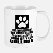 Bulldog Awkward Dog Designs Mug